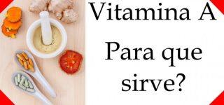 Para quá sirve la vitamina A